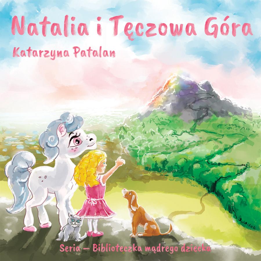 """Okładka bajki dla dzieci """"Natalia i Tęczowa Góra"""""""
